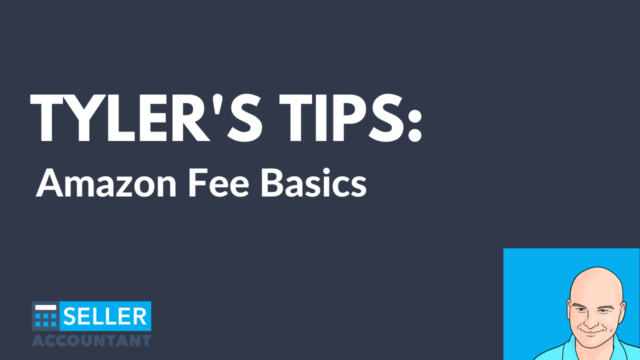 Tyler's Tips: Amazon Fee Basics Header