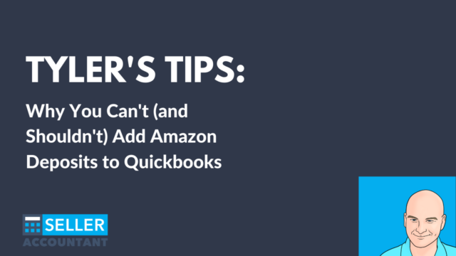 Why You Can't (and Shouldn't) Add Amazon Deposits to Quickbooks