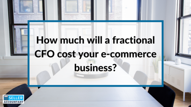 How much will a fractional CFO cost your e-commerce business?