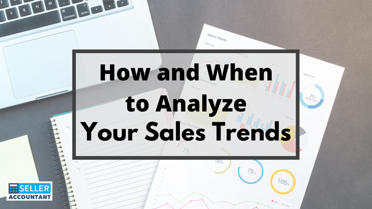 How and When to Analyze Your Sales Trends