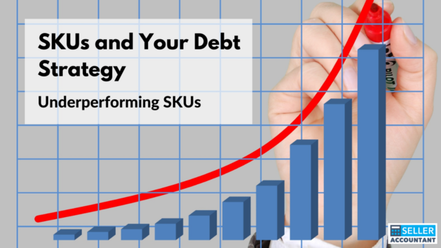 SKUs and Your Debt Strategy: Underperforming SKUs