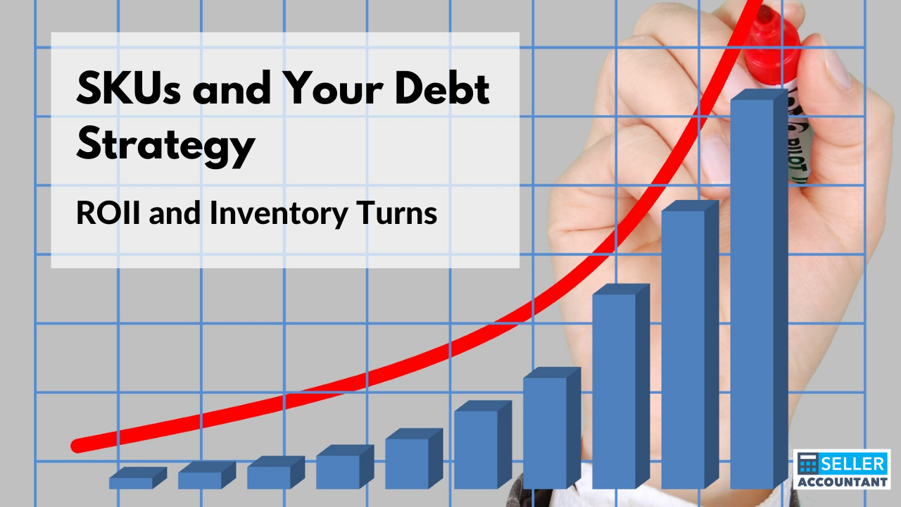 SKUs and Your Debt Strategy: ROII and Inventory Turns