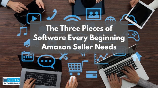 The Three Pieces of Software Every Beginning Amazon Seller Needs