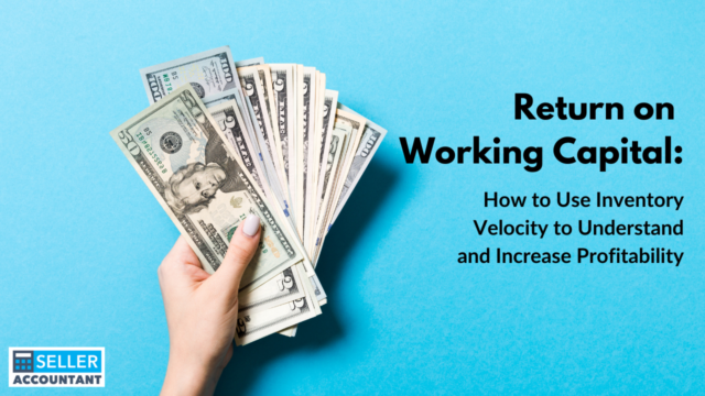 Return on Working Capital: How to Use Inventory Velocity to Understand and Increase Profitability