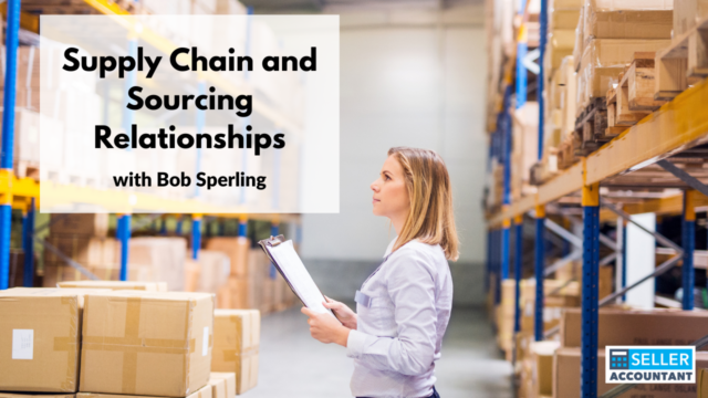 Supply Chain and Sourcing Relationships with Bob Sperling