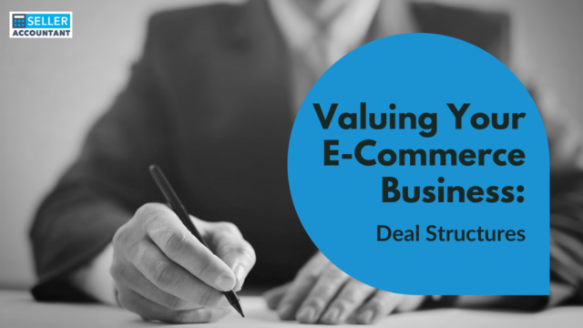 Valuing Your E-Commerce Business: Deal Structures