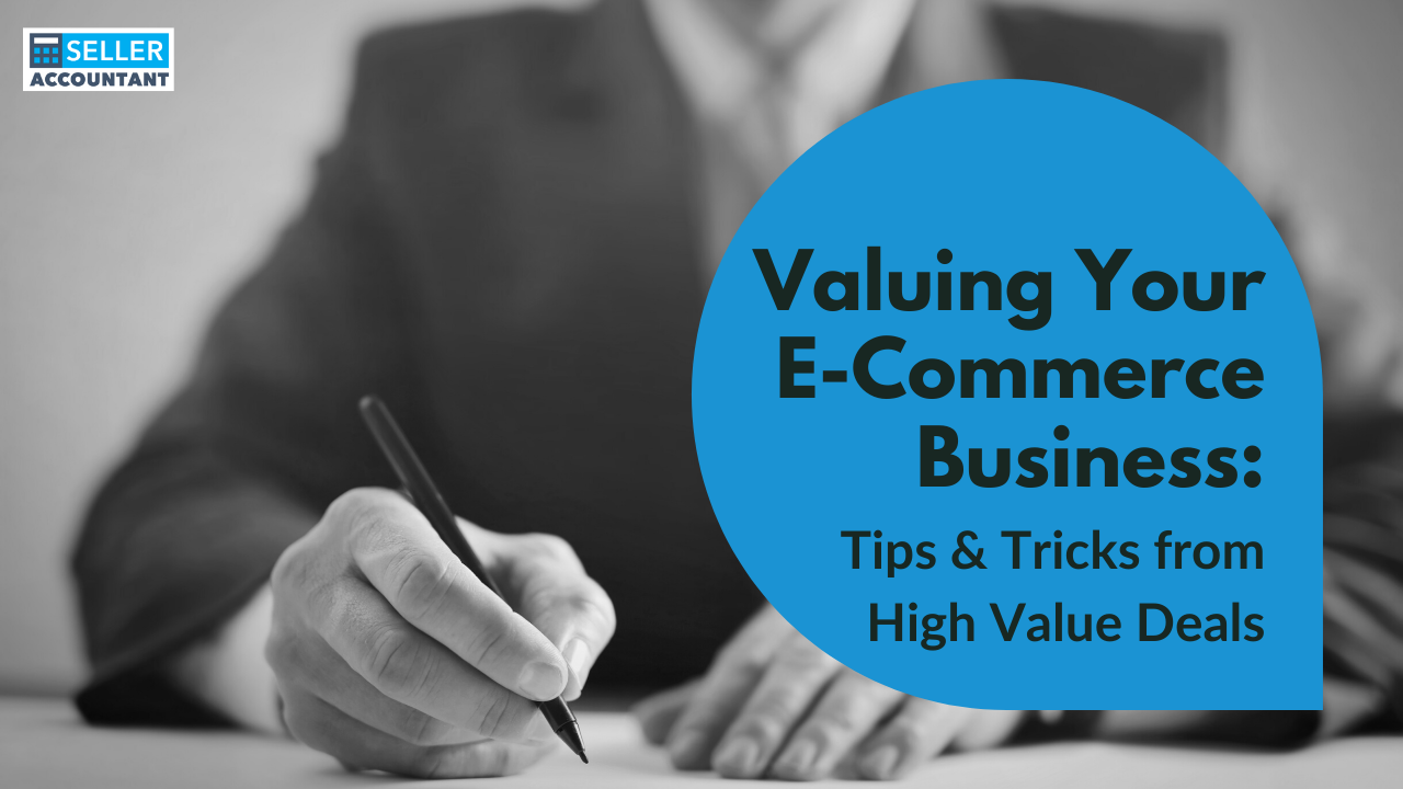 Valuing Your E-Commerce Business: Tips & Tricks from High Value Deals