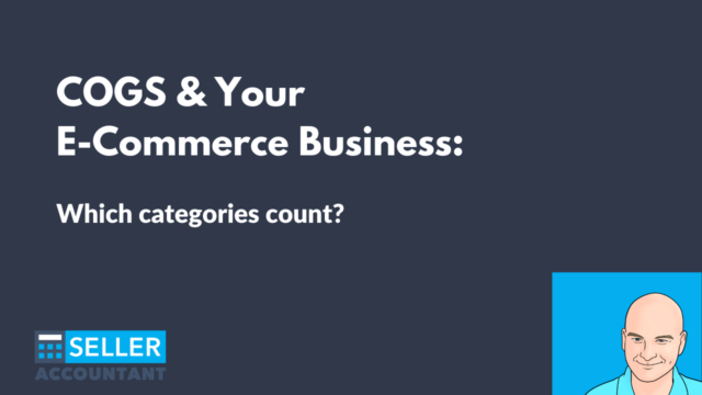 COGS & Your E-Commerce Business: Which categories count?