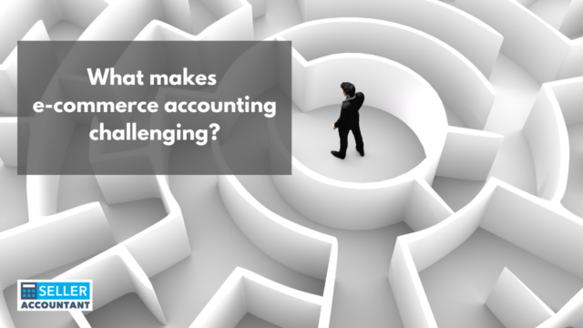 What makes e-commerce accounting challenging?