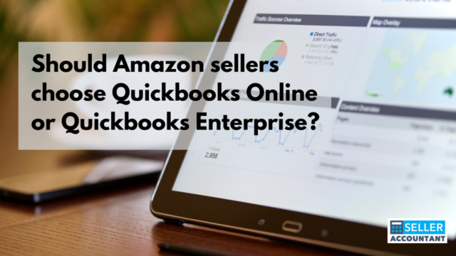 Should Amazon sellers choose Quickbooks Online or Quickbooks Enterprise?