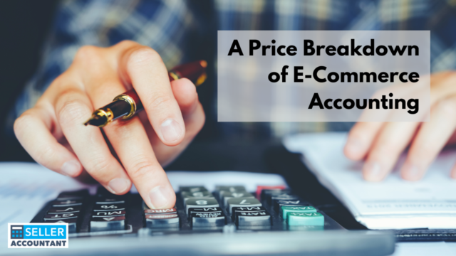 A Price Breakdown of E-Commerce Accounting